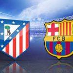 Taruhan Bola – Jelang Barca Vs Atletico